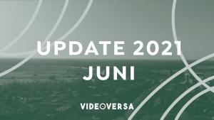 update juni 2021 videoversa nieuws